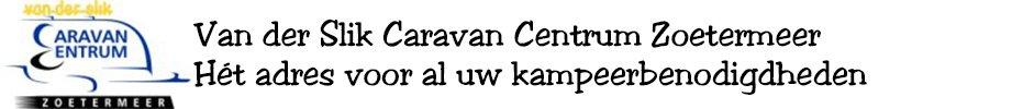 Van der Slik Caravan Centrum Zoetermeer